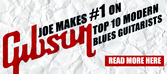 Joe makes #1 on Gibson's Top 10 Best Modern Blues Guitarists List. Read it here!